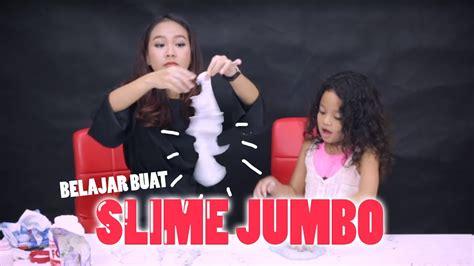 youtube cara membuat slime jumbo belajar buat slime jumbo bareng romaria youtube