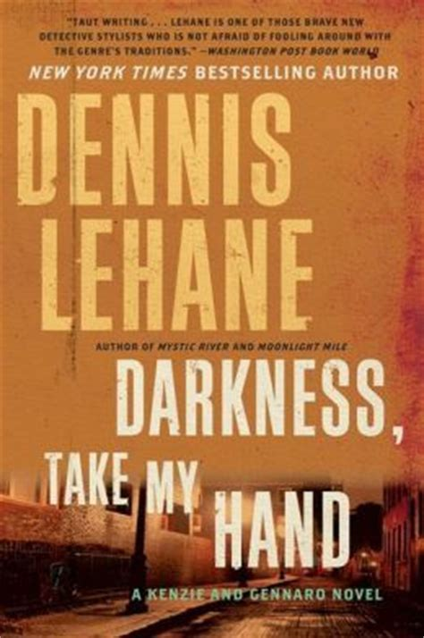 darkness take my hand 055381821x darkness take my hand kenzie gennaro 2 by dennis lehane reviews discussion bookclubs