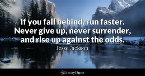 rise higher believe in your cuz no one else will books never give up quotes brainyquote