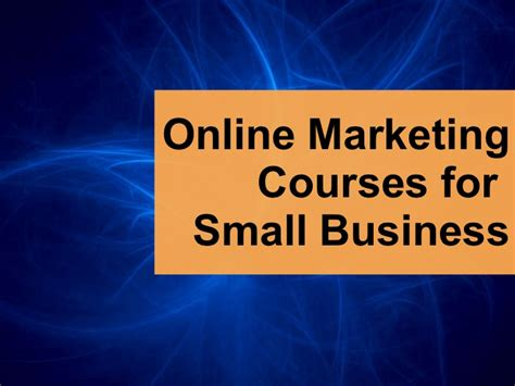 Courses On Marketing 1 by Marketing Courses For Small Business