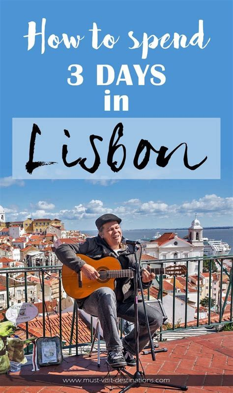 7 Places To Spend A Family Vacation by How To Spend 3 Days In Lisbon Portugal Portugal What