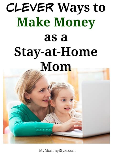Home Based For Mothers Earn Money At Home With That Ways To Make Money As A Stay At Home My Style