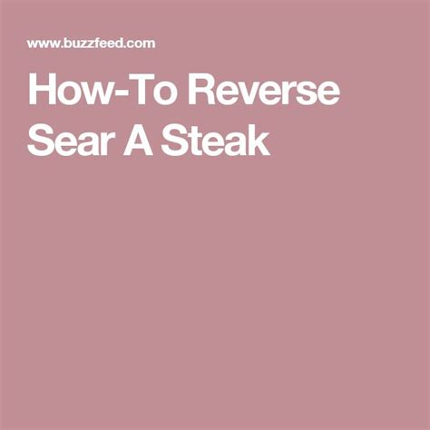 How To Reverse Sear Steak | 137 best images about beef on pinterest