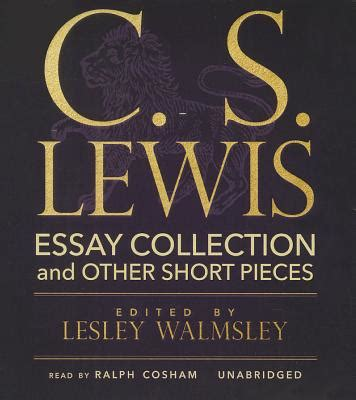 Cs Lewis Essay Collection And Other Pieces by C S Lewis Essay Collection And Other Pieces By C