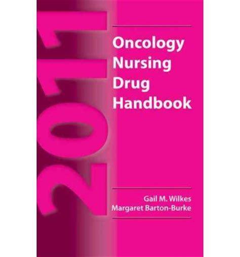 2018 oncology nursing handbook books 2011 oncology nursing handbook gail m wilkes