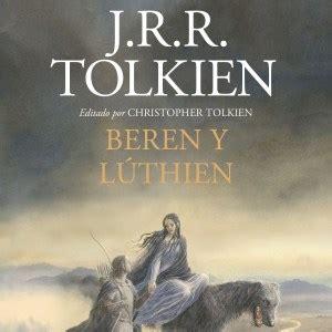 libro beren and lthien beren y l 250 thien saldr 225 a la venta en espa 241 a el 13 de febrero el anillo 218 nico