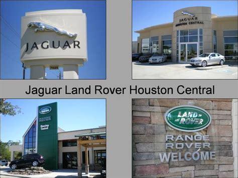 jaguar land rover houston central jaguar land rover houston central car dealership in