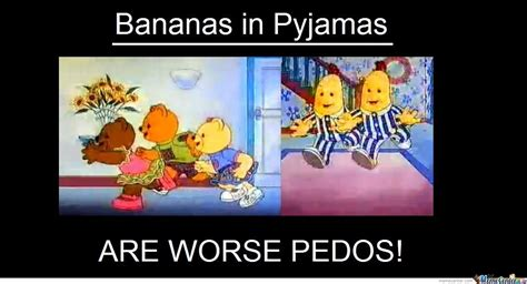 Pyjama Meme - bananas in pyjamas by judas meme center