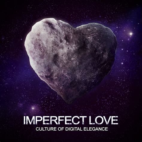 imperfect love culture of digital elegance c o d e 187 imperfect love