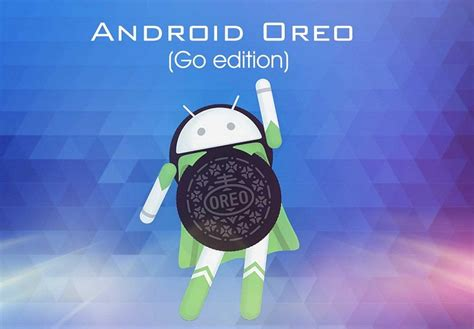 android go qualcomm and mediatek announce support for android oreo go edition devices androidguys