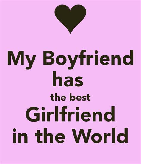 my boyfriend has the best girlfriend in the world poster