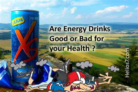 energy drinks bad are energy drinks or bad for you helios7