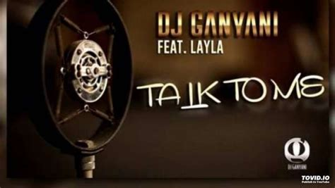 Download Mp3 Dj Ganyani Talk To Me | download mp3 187 dj ganyani x layla talk to me afrikan
