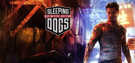 sleeping dogs definitive edition sleeping dogs definitive edition free pc