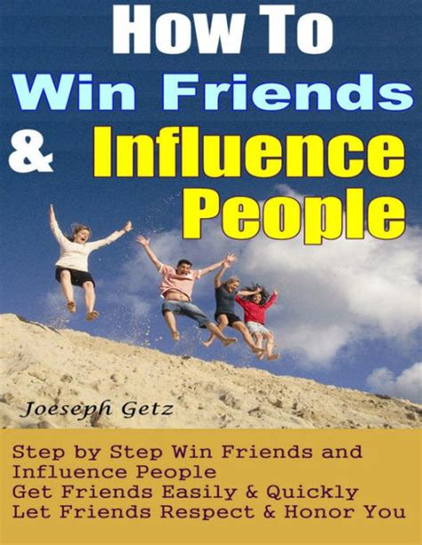 libro how to win friends how to win friends and influence people how to actually win friends and influence people step