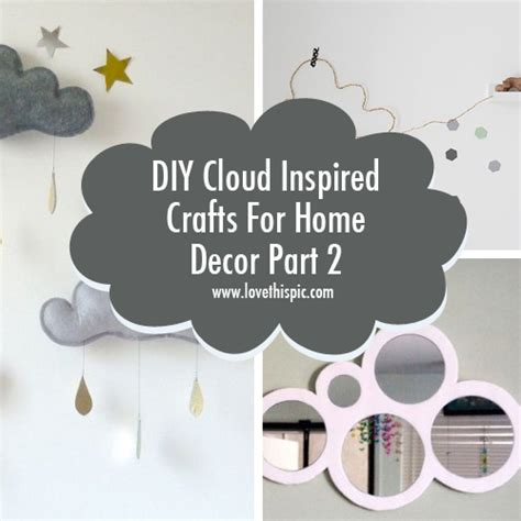 home decor craft blogs diy cloud inspired crafts for home decor part 2