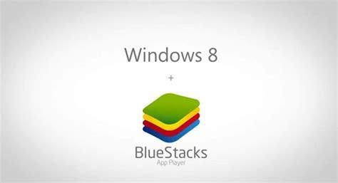 bluestacks windows 8 uruchamianie aplikacji android w systemie windows z