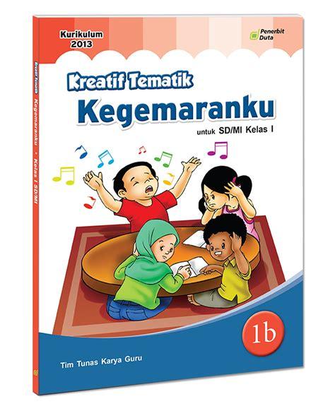 Buku Tematik 1b Kegemaranku tematik 1 kegemaranku sd mi jl 1b the official website