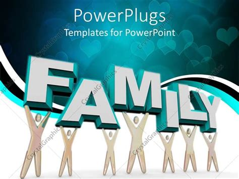 Powerpoint Template Some Characters Holding Up A 3d Text That Spells Out The Word Quot Family Quot 11729 Family Powerpoint Templates