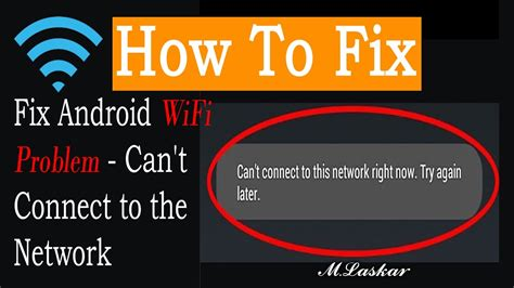 Android Can T Connect To Wifi by How To Fix Android Wifi Problem Can T Connect To The