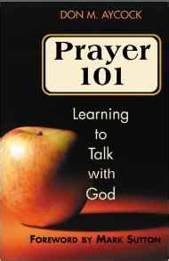 talks on prayer books prayer 101 learning to talk with god book by don m