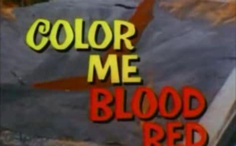 color me blood in color me blood 1965