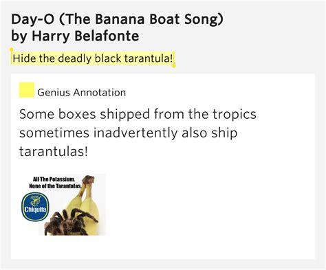 banana boat rap song hide the deadly black tarantula day o the banana boat