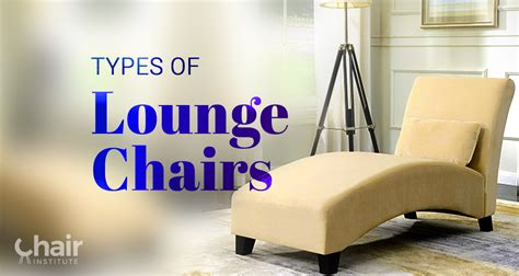 Types Of Lounge Chairs by The Different Styles And Types Of Lounge Chairs August 2018