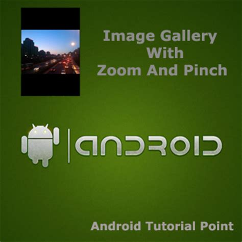 android tutorial image gallery android tutorial point image gallery with zoom and pinch