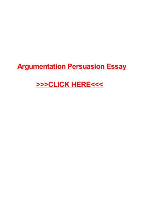 Argumentation Persuasion Essay by Argumentation Persuasion Essay By May Pilon Issuu