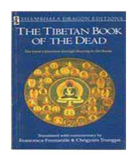 the tibetan book of the tibetan book of the dead buy the tibetan book of the dead online at low price in india on