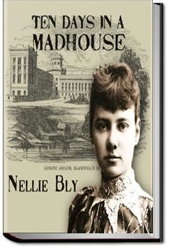 ten days in a mad house books ten days in a madhouse nellie bly audiobook and ebook