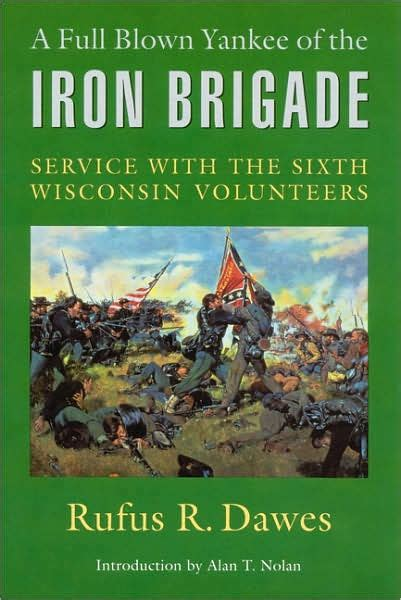 A Full Blown Yankee Of The Iron Brigade Service With The