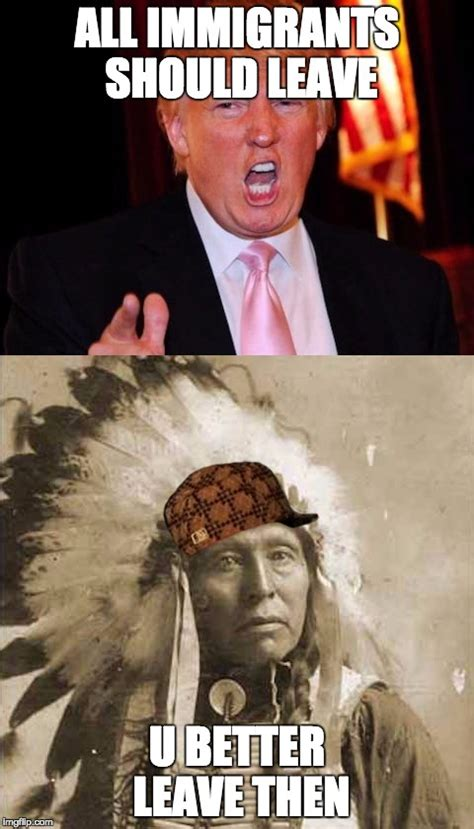 Native American Memes - donald trump and native american imgflip