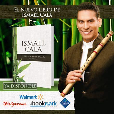 ismael cala se confiesa en el tercer aniversario de cala 171 el secreto del bamb 250 187 el nuevo libro de ismael cala
