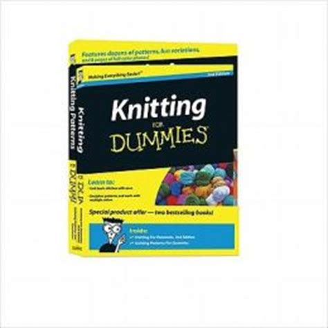 knitting for dummies knitting for dummies 2nd edition knitting patterns for