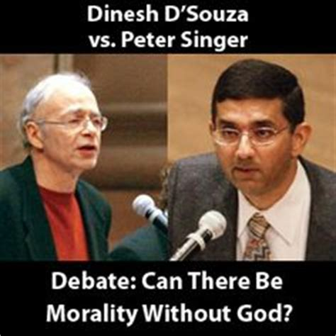 Peter Singer Vs Dinesh D Souza Can There Be Morality   1000 images about d souza debates on pinterest michael