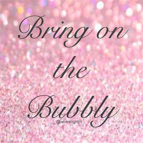 bring   bubbly wine quotes humor champagne funny pretty wintetime wine loves