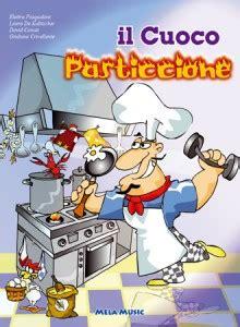 cuoco pasticcione testo il cuoco pasticcione lo shopping di filastrocche it