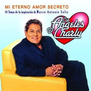 imagenes de mi eterno amor secreto los angeles de charly m 250 sica gratuita videos
