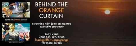 behind the orange curtain behind the orange curtain screening may 22 2013 lead