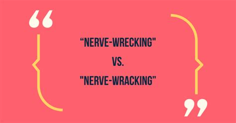 Nerve Wracking Or Nerve Racking by Commonly Misused Phrases That Will Make You Sound