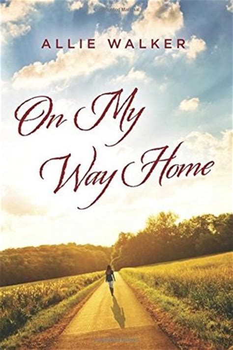 on my way home by walker reviews discussion