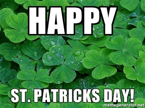 Happy St Patricks Day Meme - happy st patricks day st patrick s day welsh meme