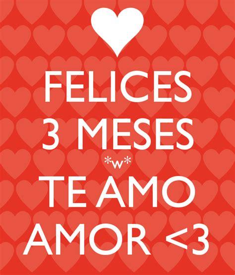 felices 8 meses amor poster noelia keep calm o matic felices 3 meses w te amo amor