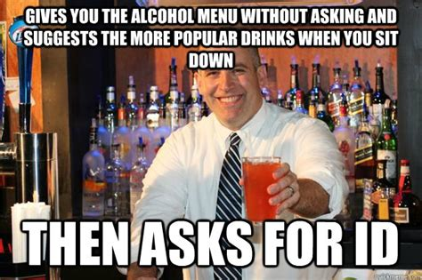 Bartender Meme - the worst kind of bartender memes quickmeme