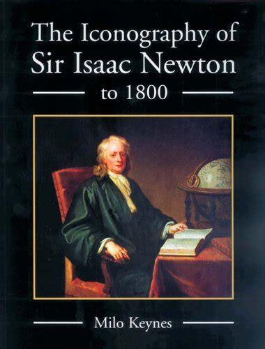 sir isaac newton biography in kannada language the iconography of sir isaac newton to 1800 w milo keynes