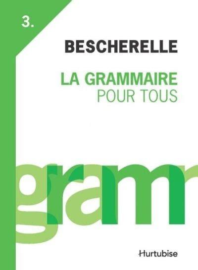 bescherelle bescherelle grammaire bescherelle pdf grammaire