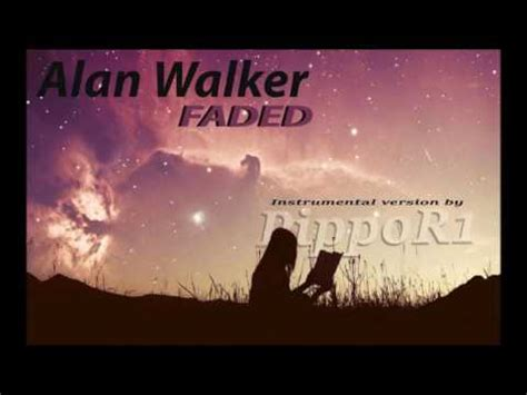 alan walker faded instrumental alan walker faded pippor1 instrumental version youtube