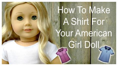 How To Make American Doll Stuff Out Of Paper - how to make a shirt for your american doll